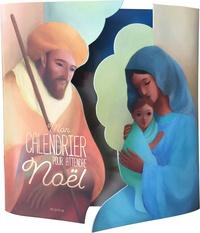 Mathilde Ray et Eric Puybaret - Mon calendrier pour attendre Noël - Avec 1 livret Préparons Noël au rythme de la Bible.