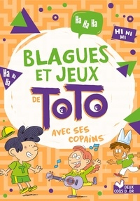 Mathilde Ricciardelli et Pascal Naud - Blagues et jeux Toto avec les copains.