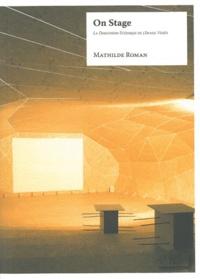 Mathilde Roman - On Stage - La dimension scénique de l'image vidéo.