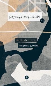 Mathilde Roux et Virginie Gautier - Paysage augmenté #1.