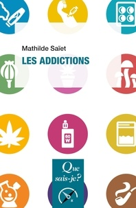 Mathilde Saïet - Les addictions.