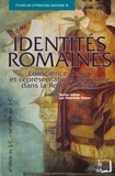 Mathilde Simon - Identités romaines - Conscience de soi et représentations de l'autre dans la Rome antique (IVe siècle avant J-C - VIIIe siècle après J-C).