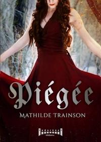 Mathilde Trainson - Piégée.