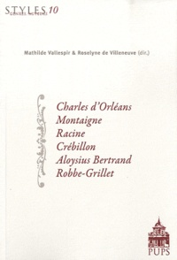 Mathilde Vallespir et Roselyne de Villeneuve - Charles d'Orléans, Montaigne, Racine, Crébillon, Aloysius Bertrand, Robbe-Grillet.