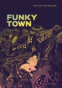 Mathilde Van Gueluwe - Funky Town - L'histoire de Lele.