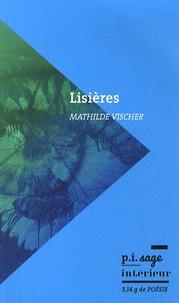 Mathilde Vischer - Lisières.