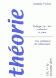 Mathilde Vischer - Philippe Jacottet traducteur et poète : une esthétique de l'effacement.