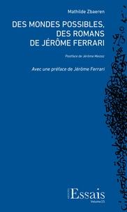 Des mondes possibles, des romans de Jérôme Ferrari.pdf