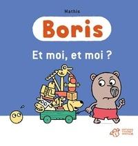 Mathis - Boris  : Et moi, et moi ?.