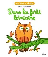 Mathis et Aurore Petit - Dans la forêt lointaine.