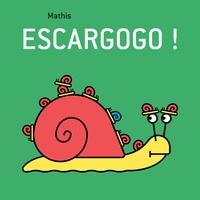 Mathis - Escargogo !.