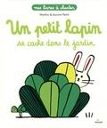 Mathis et Aurore Petit - Un petit lapin se cache dans le jardin.