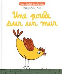 Mathis et Aurore Petit - Une poule sur un mur.