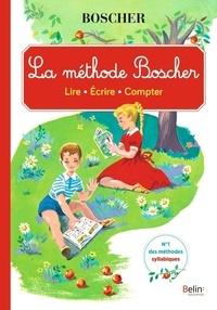 Mathurin Boscher et V Boscher - La méthode Boscher - Lire, écrire, compter.