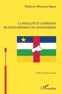 Mathurin Mbounou-ngopo - La fiscalité et l'impératif de développement du Centrafrique.