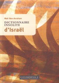 Mati Ben-Avraham - Dictionnaire insolite d'Israël.