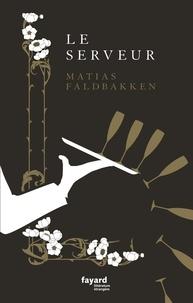 Matias Faldbakken - Le serveur.
