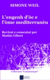 Matiàs Gibert et Simone Weil - L'engenh d'òc e l'òme mediterranèu.