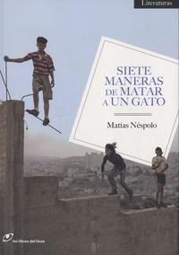 Matías Néspolo - Siete maneras de matar a un gato.