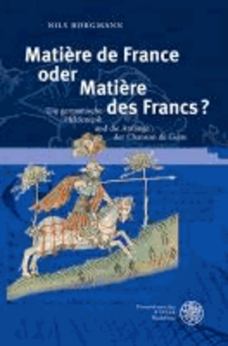 Matière de France oder Matière des Francs? - Die germanische Heldenepik und die Anfänge der Chanson de Geste.