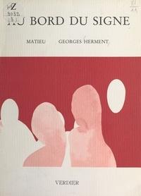 Matieu et Georges Herment - Au bord du signe.