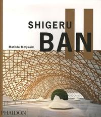 Matilda McQuaid - Shigeru Ban.