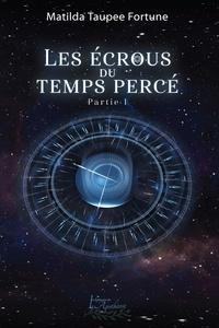 Matilda Taupee Fortune - Les écrous du temps percé Partie 1.