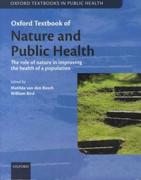 Matilda Van den Bosch et William Bird - Oxford Textbook of Nature and Public Health - The Role of Nature in Improving the Health of a Population.