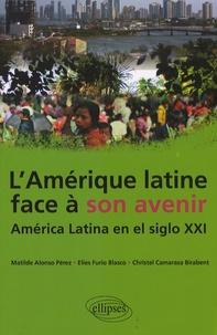 Matilde Alonso Pérez et Elies Furio Blasco - L'Amérique latine face à son avenir - América Latina en el siglo XXI.
