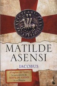 Matilde Asensi - Iacobus.