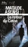 Matilde Asensi et Anne-Carole Grillot - Le retour du Caton.