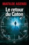 Matilde Asensi - Le retour du Caton.