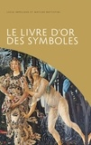 Matilde Battistini et Lucia Impelluso - Le livre d'or des symboles.