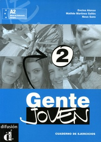Matilde Martinez Sallés et Neus Sans - Gente joven 2 - Curso de Espanol para Jovenes, cuaderno de ejercicios.