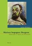 Matisse begegnet Bergson - Reflexionen zu Kunst und Philosophie.