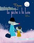 MatPaille et Agathe Moreau - TiLuron et la pêche à la lune.