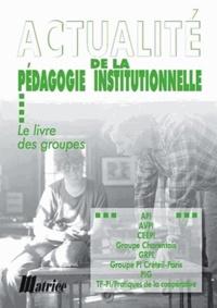 Matrice - Actualité de la pédagogie institutionnelle - Le livre des groupes.