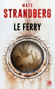Téléchargement de livres sur ipad 2 Le Ferry 9791028104016 par Mats Strandberg