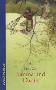 Mats Wahl - Emma und Daniel.