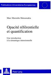 Matsumakia marc Mutombo - Opacité référentielle et quantification - Une introduction à la sémantique intensionnelle.
