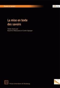 Matsuzawa Kazuhiro et Gisèle Séginger - La mise en texte des savoirs.