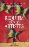 Matt Alexander - Requiem pour les artistes.