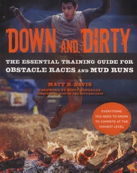Matt-B David - Down and Dirty - The Essential Training Guide for Obstacle Races and Mud Runs.