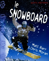 Matt Barr et Chris Moran - Le Snowboard.