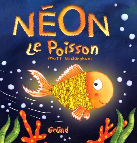 Matt Buckingham - Néon - Le Poisson.