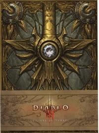 Matt Burns et Doug Alexander - Diablo III  : Le livre de Tyraël.