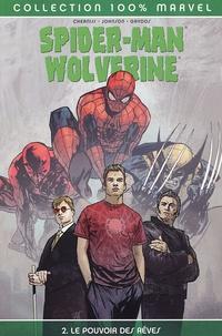 Matt Cherniss et Peter Johnson - Spider-Man / Wolverine / Daredevil Tome 2 : Le pouvoir des rêves.