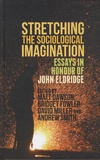 Matt Dawson et Bridget Fowler - Stretching the Sociological Imagination - Essays in Honour of John Eldrigde.