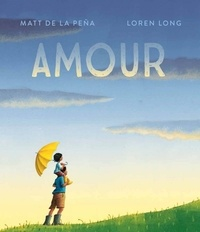 Matt De La Pena et Loren Long - Amour.