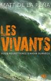 Matt De La Pena - Les vivants Tome 1 : .
